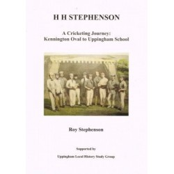HH Stephenson: A Cricketing Journey: Kennington Oval to Uppingham School