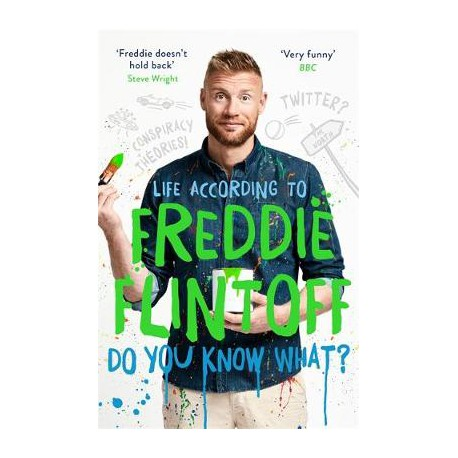 Do You Know What?: Life According to Freddie Flintoff (Hardback)