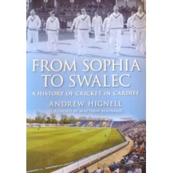 From Sophia to SWALEC: A History of Cricket in Cardiff
