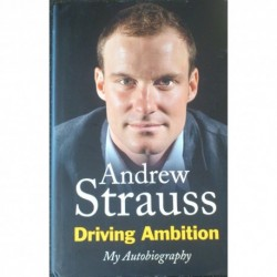 Andrew Strauss: Driving Ambition