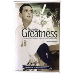 Touched By Greatness: The Story of Tom Graveney