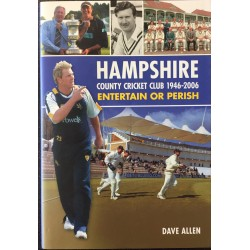 Hampshire CCC 1946-2006: Entertain or Perish