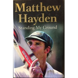 Matthew Hayden: Standing My Ground